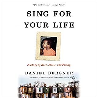 Sing for Your Life     A Story of Race, Music, and Family              By:                                                                                                                                 Daniel Bergner                               Narrated by:                                                                                                                                 Ryan Vincent Anderson                      Length: 8 hrs and 54 mins     110 ratings     Overall 4.4
