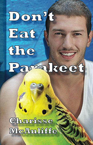 Don't Eat the Parakeet (English Edition)