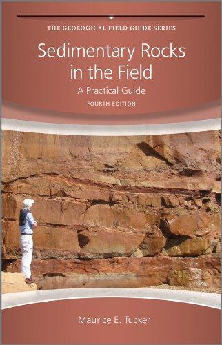 Sedimentary Rocks in the Field: A Practical Guide: 45 (Geological Field Guide)