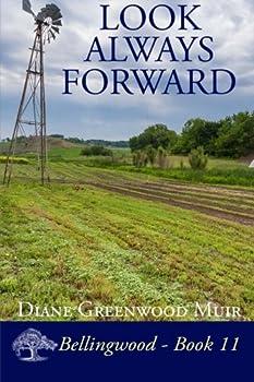Look Always Forward - Book #11 of the Bellingwood