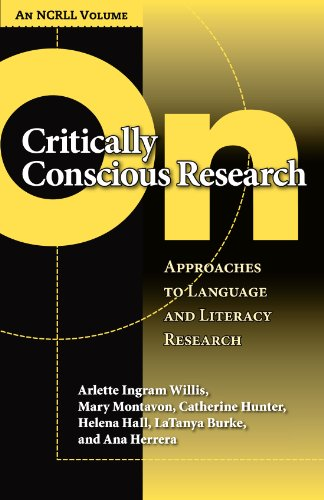 On Critically Conscious Research: Approaches to Language and Literacy Research (NCRLL Collection)
