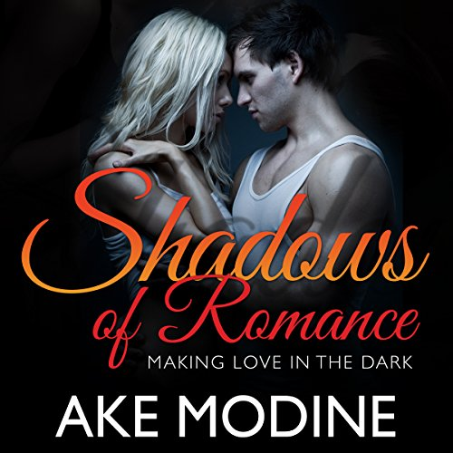 Shadows of Romance: Making Love in the Dark cover art