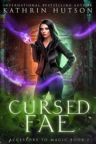 The Cursed Fae (Accessory to Magic Book 2) by [Kathrin Hutson]