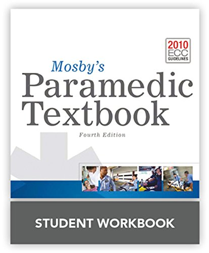 Mosby's Paramedic Textbook, 4e Student Workbook