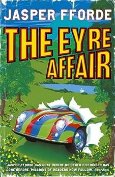 The Eyre Affair: Thursday Next Book 1 by [Jasper Fforde]