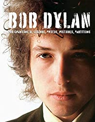 Bob DYLAN - 100 chansons de légende, photos, histories, partitions (French Edition)
