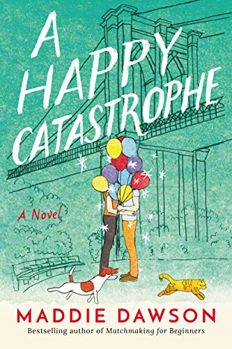 A Happy Catastrophe: A Novel by [Maddie Dawson]