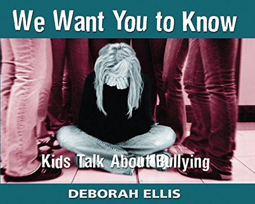 Download We Want You to Know: Kids Talk About Bullying 1550504630