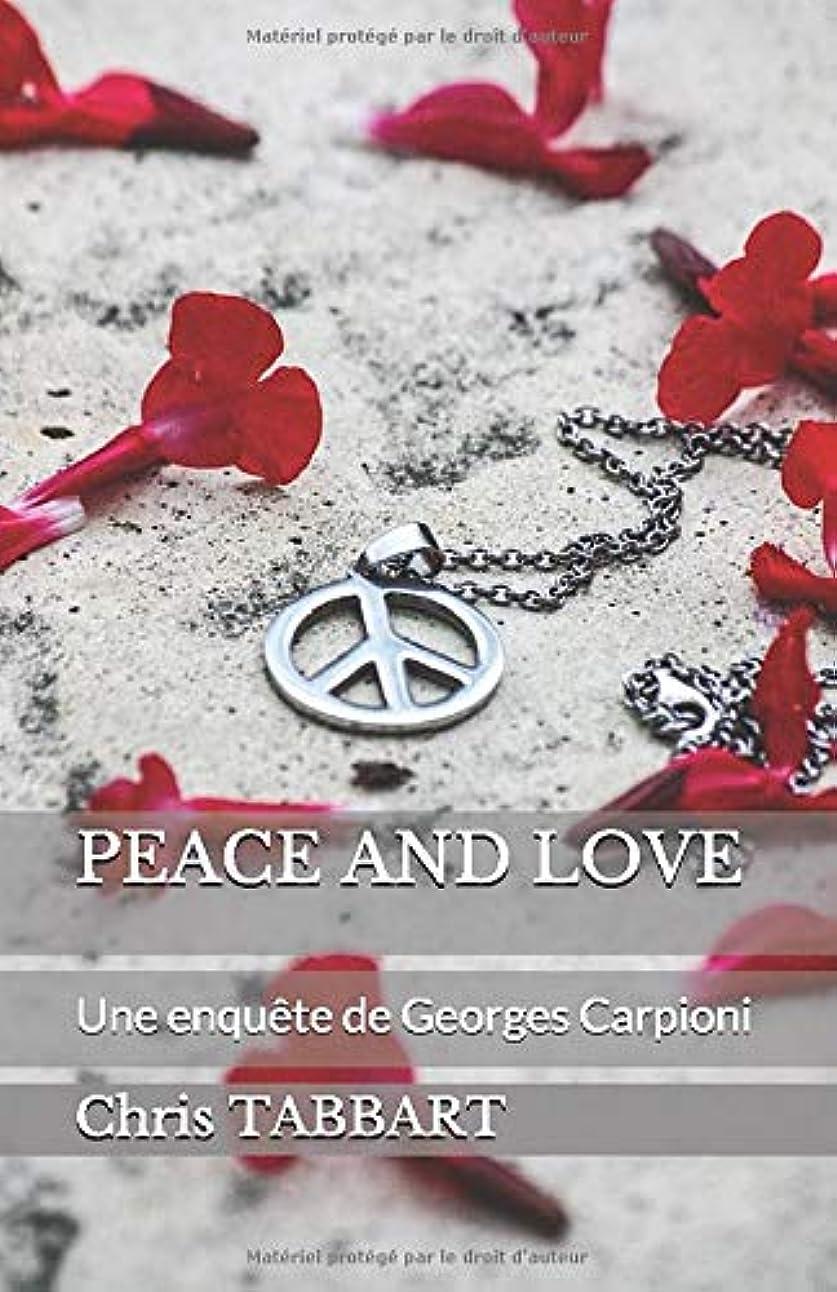 農場クレジット珍しいPEACE AND LOVE: Une enquête de Georges Carpioni