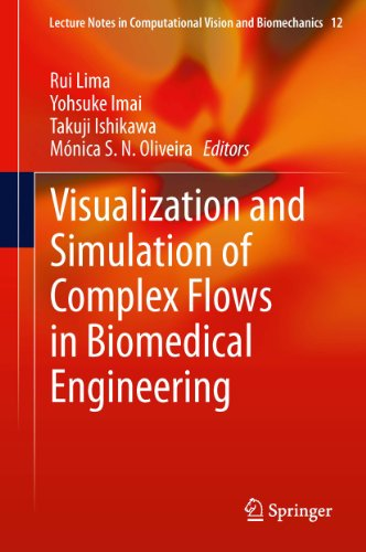 Visualization and Simulation of Complex Flows in Biomedical Engineering (Lecture Notes in Computational Vision and Biomechanics Book 12) (English Edition)