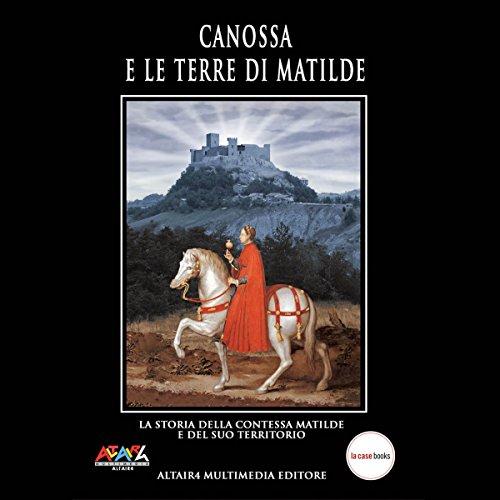 Canossa e le terre di Matilda audiobook cover art