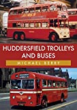 Huddersfield Trolleys and Buses (English Edition)...