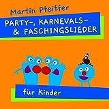 Partylieder, Karnevalslieder und Faschingslieder für Kinder