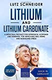 Lithium and Lithium Carbonate: A medicinal product for Depression, Alzheimer and Dementia, for improving well-being and managing stress