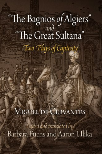 'The Bagnios of Algiers' and 'The Great Sultana': Two Plays of Captivity (English Edition)