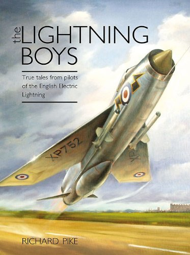 The Lightning Boys: True Tales from Pilots of the English Electric Lightning (The Jet Age Series) by Richard Pike(2011-09-20)