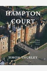 Hampton Court: A Social and Architectural History Relié