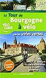 Le tour de Bourgogne à vélo par les voies vertes (Vélo Guide)