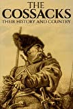 The Cossacks: Their History and Country