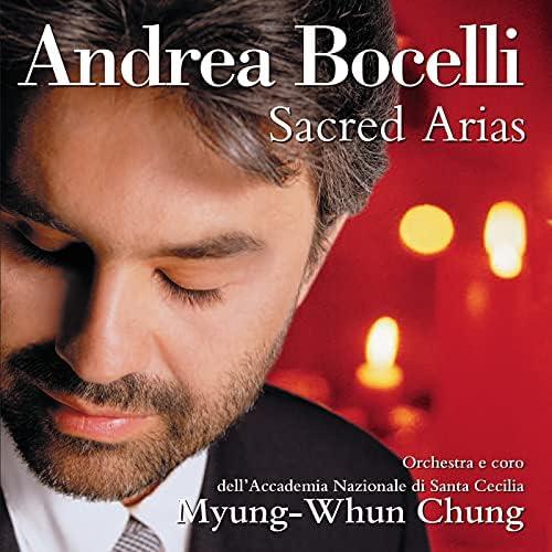 Andrea Bocelli, Coro dell'Accademia Nazionale Di Santa Cecilia, Orchestra dell'Accademia Nazionale di Santa Cecilia & Myung-Whun Chung