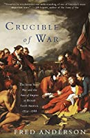 Crucible of War: The Seven Years' War and the Fate of Empire in British North America, 1754-1766 (Vintage)