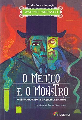 O Médico e o Monstro. O Estranho Caso de Dr. Jekyll e Sr. Hyde
