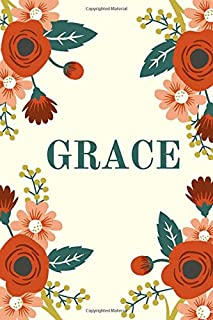 Grace: Personalized Name Journal for Women and girls (Custom Journal Notebook, Personalized Gift, Journaling)