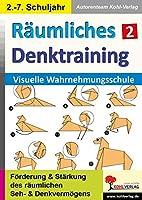 Raeumliches Denktraining / Band 2: Visuelle Wahrnehmungsschule