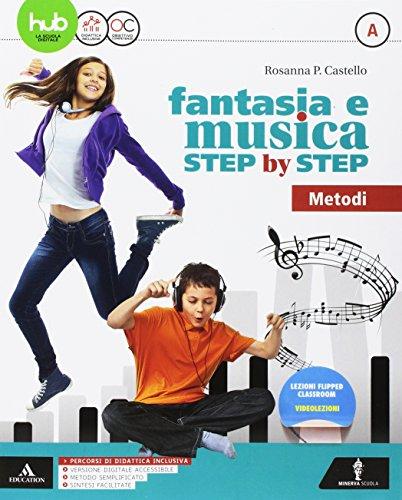 Fantasia e musica step by step. Per la Scuola media. Con 2 DVD-ROM. Metodo-Generi (Vol. A-B)