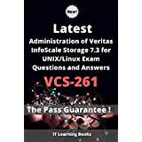 Latest Administration of Veritas InfoScale Storage 7.3 for UNIX/Linux Exam VCS-261 Questions and Answers: Valid and reliable Guide (English Edition)