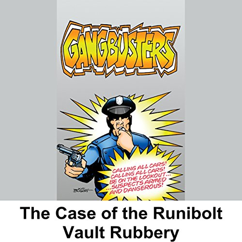 Gangbusters: The Case of the Rumbold Vault Robbery audiobook cover art