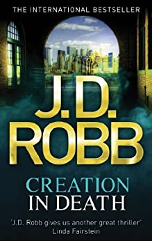 Creation In Death: 25 by [J. D. Robb]