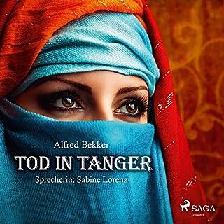 Tod in Tanger                   Autor:                                                                                                                                 Alfred Bekker                               Sprecher:                                                                                                                                 Sabine Lorenz                      Spieldauer: 3 Std. und 47 Min.     11 Bewertungen     Gesamt 3,4