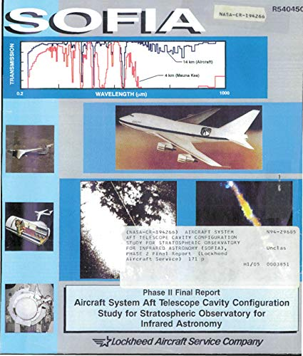 Aircraft system aft telescope cavity configuration study for Stratospheric Observatory for Infrared Astronomy (SOFIA), phase 2 (English Edition)