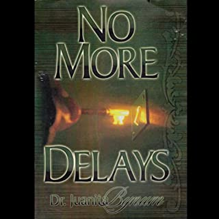 No More Delays                   By:                                                                                                                                 Dr. Juanita Bynum II                               Narrated by:                                                                                                                                 Dr. Juanita Bynum II                      Length: 1 hr and 1 min     21 ratings     Overall 4.6