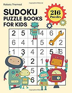 Sudoku Puzzle Books for Kids - Robots Themed 216 Sudoku Puzzles From Beginner to Advanced Kids Activity Book: Easy To Hard Grid Logic Puzzles For Kids ... Train Air Travel Book For Children To Play