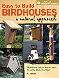 Easy to Build Birdhouses - A Natural Approach