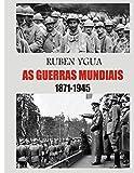 AS GUERRAS MUNDIAIS: 1871-1945 (Portuguese Edition)
