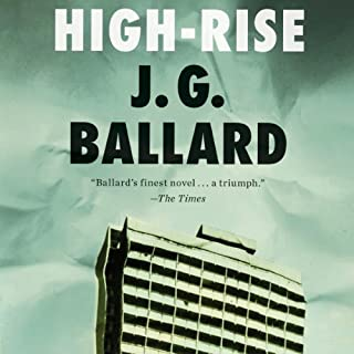 High-Rise                   By:                                                                                                                                 J. G. Ballard                               Narrated by:                                                                                                                                 Eric Yves Garcia                      Length: 5 hrs and 56 mins     77 ratings     Overall 3.9