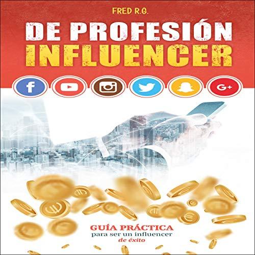 De profesión influencer [Influencer Profession] audiobook cover art