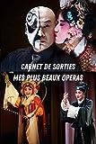 Carnet de Sorties mes plus beaux opéras: Carnet de sorties pour garder des traces de tous vos concerts et festivals | 100 pages pré-remplies | Cadeau idéal à offrir ou à s'offrir