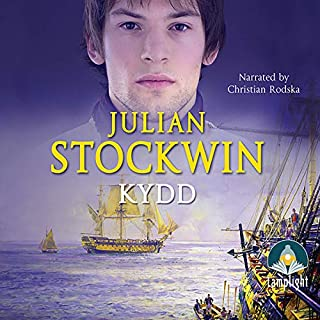 Kydd     Thomas Kydd, Book 1              By:                                                                                                                                 Julian Stockwin                               Narrated by:                                                                                                                                 Christian Rodska                      Length: 9 hrs and 53 mins     169 ratings     Overall 4.5