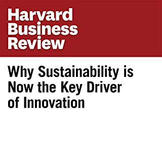 Why Sustainability is Now the Key Driver of Innovation (Harvard Business Review)                   By:                                                                                                                                 Ram Nidumolu,                                                                                        C.K. Prahalad,                                                                                        M.R. Rangaswami                               Narrated by:                                                                                                                                 Todd Mundt                      Length: 28 mins     13 ratings     Overall 4.5