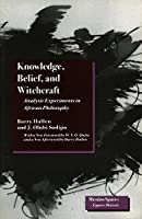 Knowledge, Belief, and Witchcraft: Analytic Experiments in African Philosophy (Mestizo Spaces / Espaces Métissés)