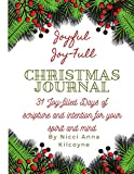 Joyful Joy-FULL Christmas Journal: 31 days of joy-filled days of scripture and intention for your soul and mind (Fruitful Vine Woman Journal Series)