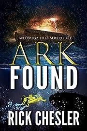 ARK FOUND: An Omega Files Adventure (Book 2)