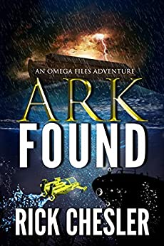 ARK FOUND: An Omega Files Adventure (Book 2) (Omega Files Adventures) by [Rick Chesler]