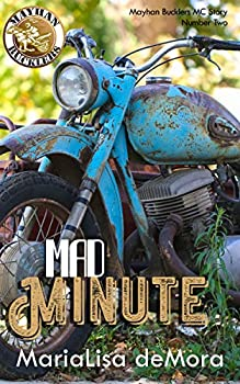 Mad Minute  Mayhan Bucklers MC Book Two