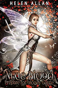 [Helen Allan]のNixie Blood: Prepare for bloody battle (The Gypsy Blood Series Book 5) (English Edition)