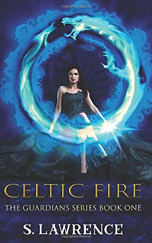 Celtic Fire: Myths, Magic and Gods (Guardians Series)